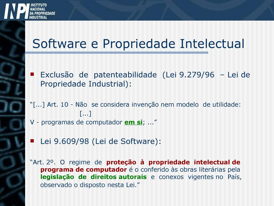 609/98 (Lei de Software): Art. 2º.