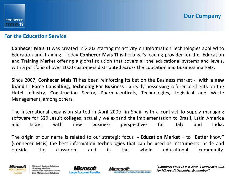 1000 customers distributed across the Education and Business markets.