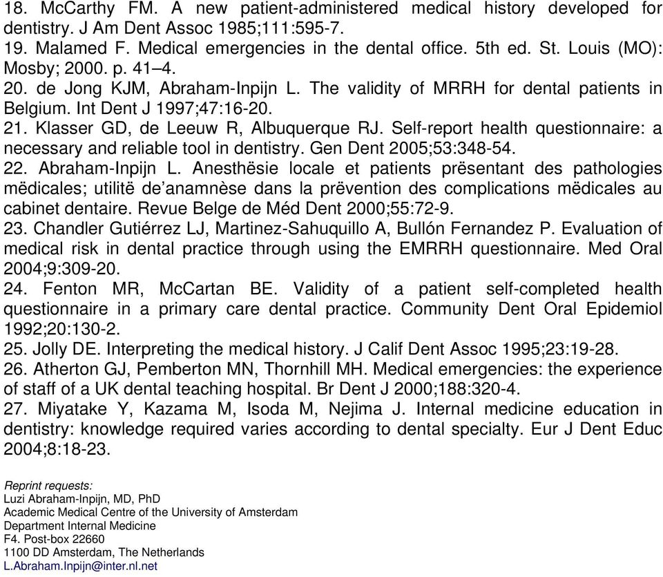 Self-report health questionnaire: a necessary and reliable tool in dentistry. Gen Dent 2005;53:348-54. 22. Abraham-Inpijn L.