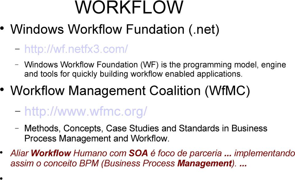 enabled applications. Workflow Management Coalition (WfMC) http://www.wfmc.