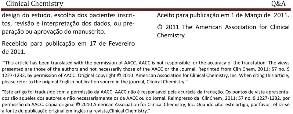 AACC is not responsible for the accuracy of the translation. The views presented are those of the authors and not necessarily those of the AACC or the Journal. Reprinted from Clin Chem, 2011; 57 no.