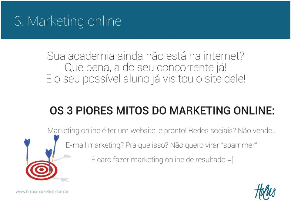 OS 3 PIORES MITOS DO MARKETING ONLINE: Marketing online é ter um website, e pronto!