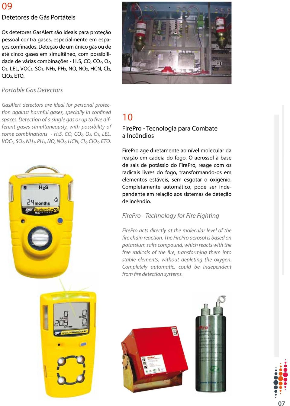 Portable Gas Detectors GasAlert detectors are ideal for personal protection against harmful gases, specially in confined spaces.