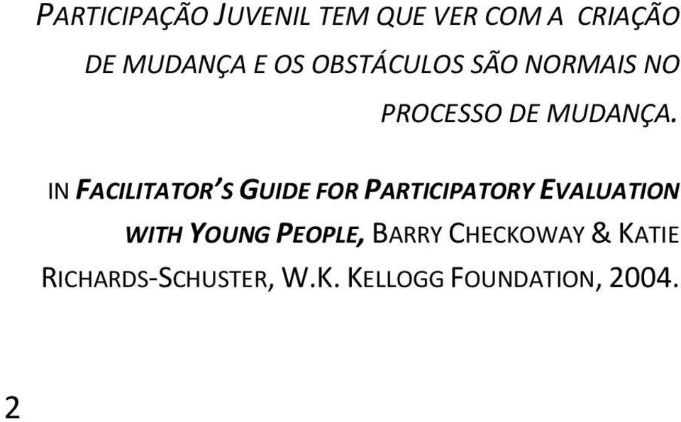 IN FACILITATOR S GUIDE FOR PARTICIPATORY EVALUATION WITH YOUNG