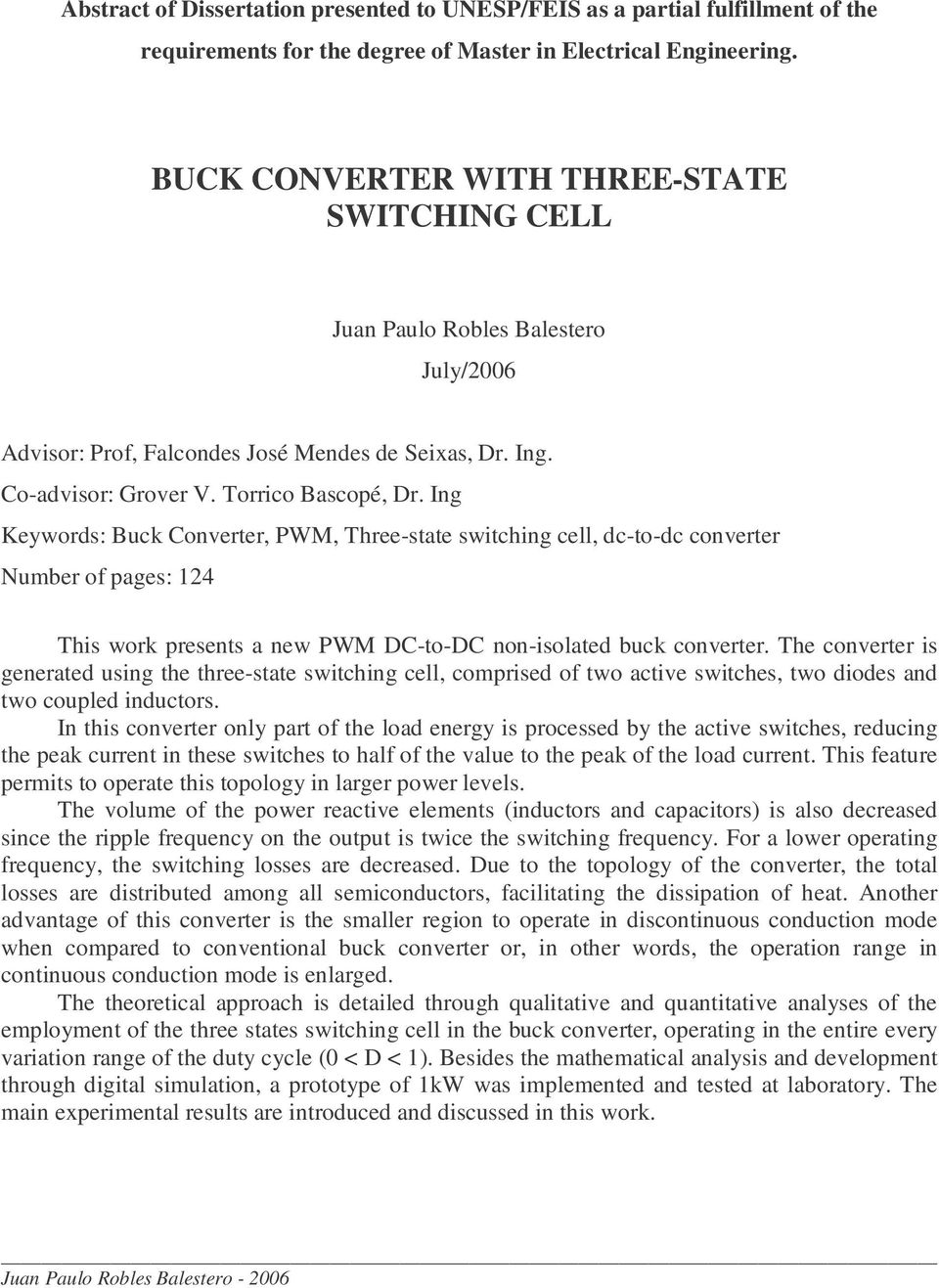 Ing Keywords: Buck nverer, PWM, hreesae swiching cell, dcodc converer Number of pages: 4 his work presens a new PWM DDC nonisolaed buck converer.