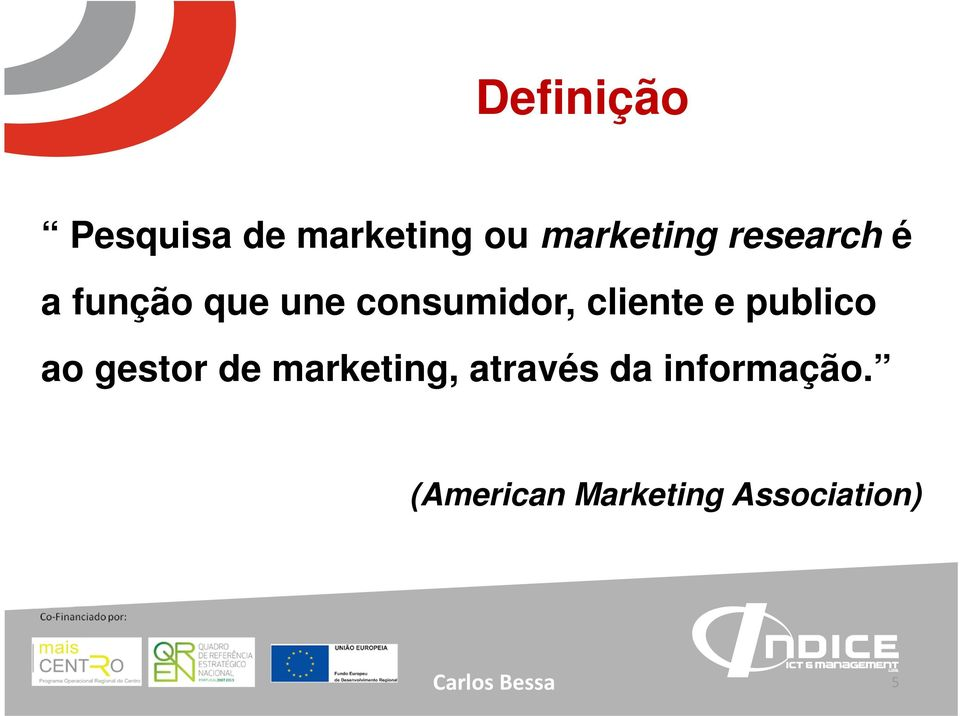 cliente e publico ao gestor de marketing,