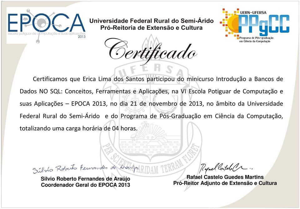 EPOCA 2013, no dia 21 de novembro de 2013, no âmbito da Universidade Federal Rural do Semi-Árido