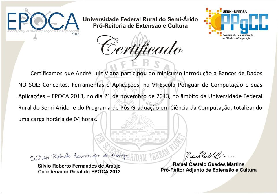 EPOCA 2013, no dia 21 de novembro de 2013, no âmbito da Universidade Federal Rural do