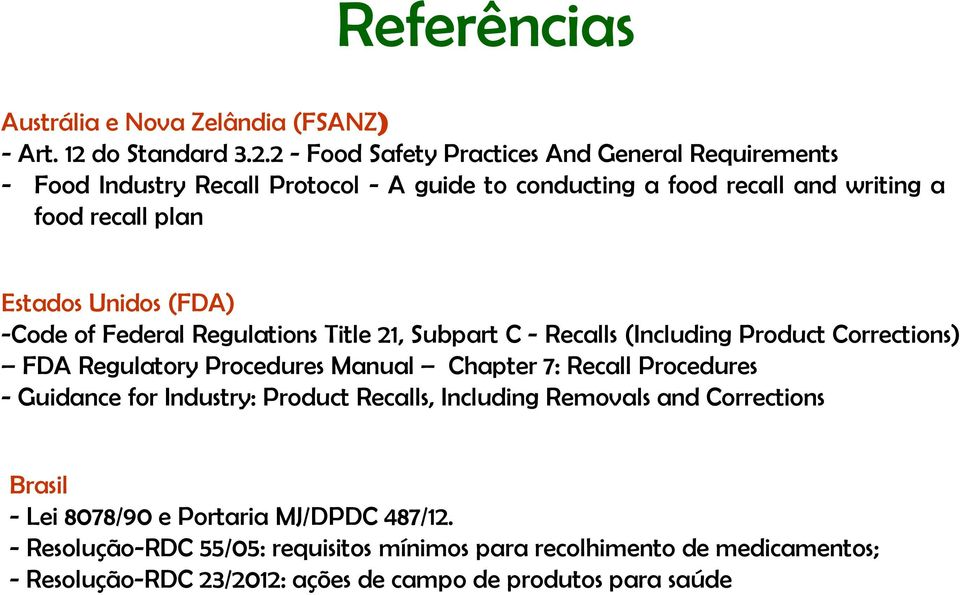 2 - Food Safety Practices And General Requirements - Food Industry Recall Protocol - A guide to conducting a food recall and writing a food recall plan Estados