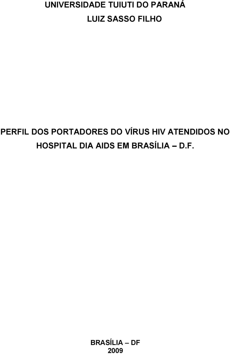 VÍRUS HIV ATENDIDOS NO HOSPITAL DIA