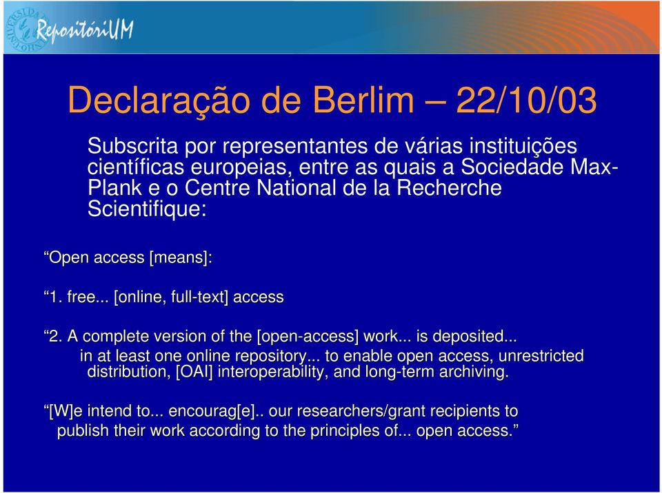 A complete version of the [open-access] work... is deposited... in at least one online repository.