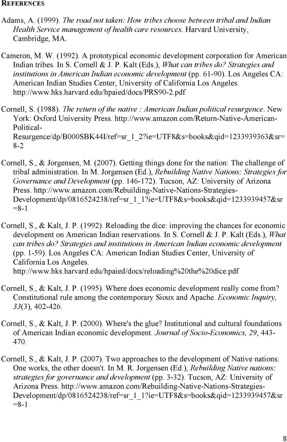 Strategies and institutions in American Indian economic development (pp. 61-90). Los Angeles CA: American Indian Studies Center, University of California Los Angeles. http://www.hks.harvard.
