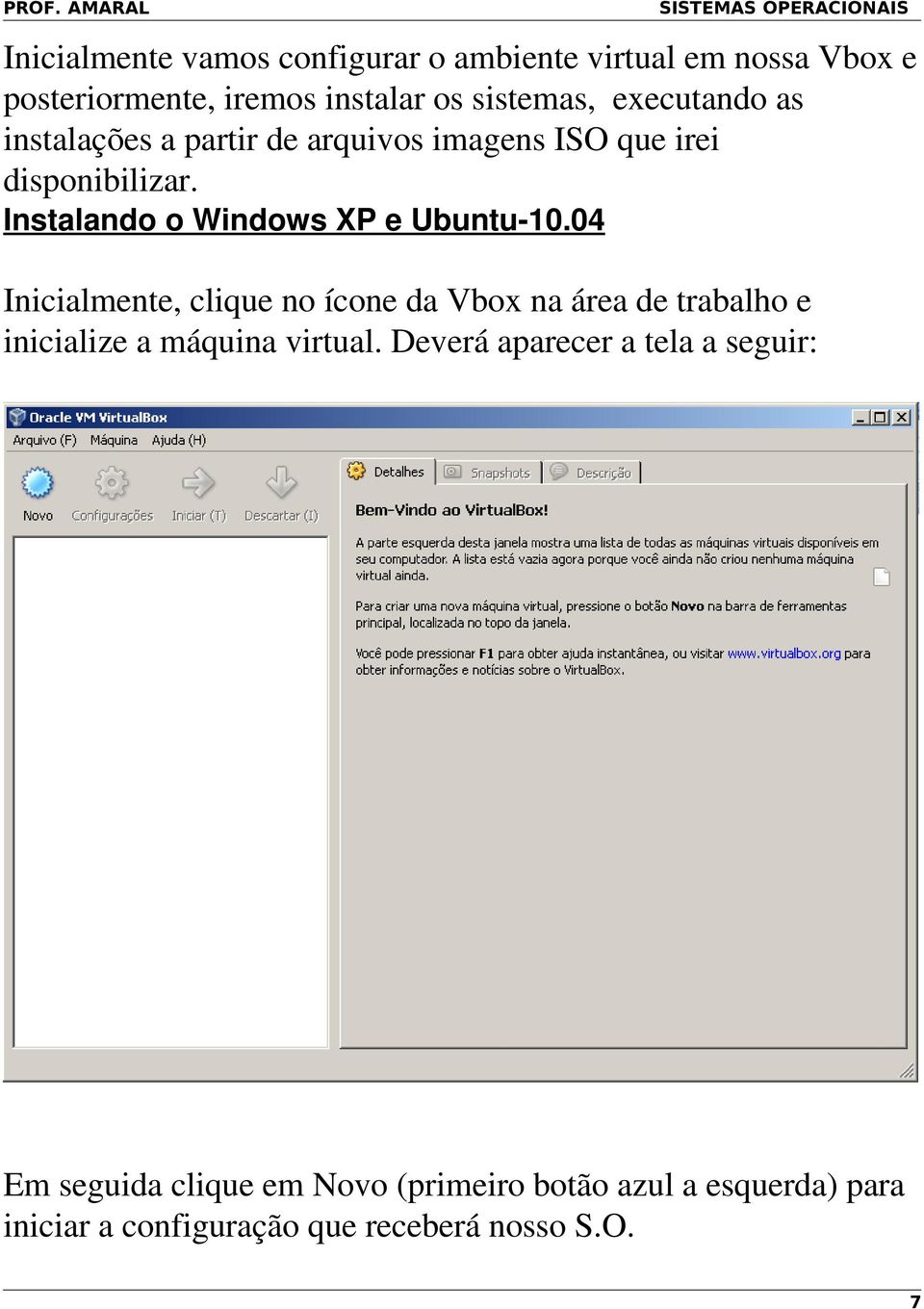 Instalando o Windows XP e Ubuntu 10.