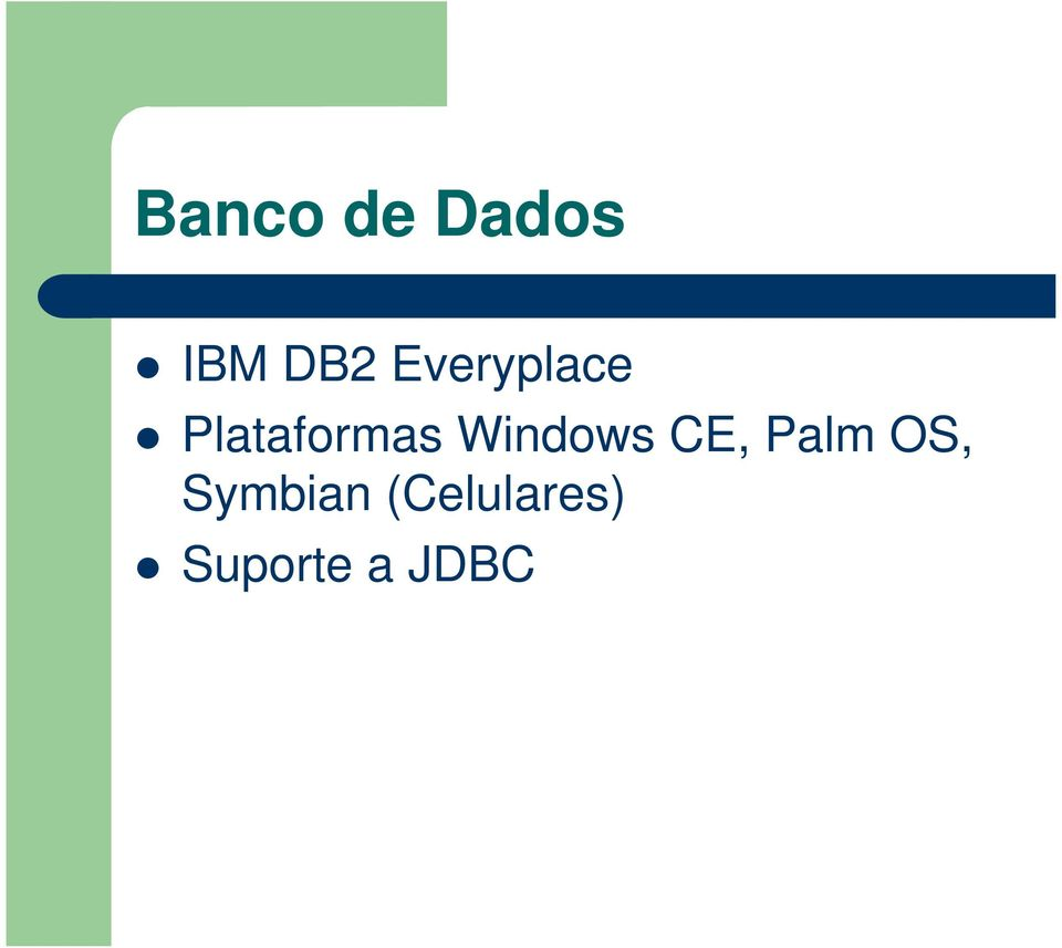 Windows CE, Palm OS,