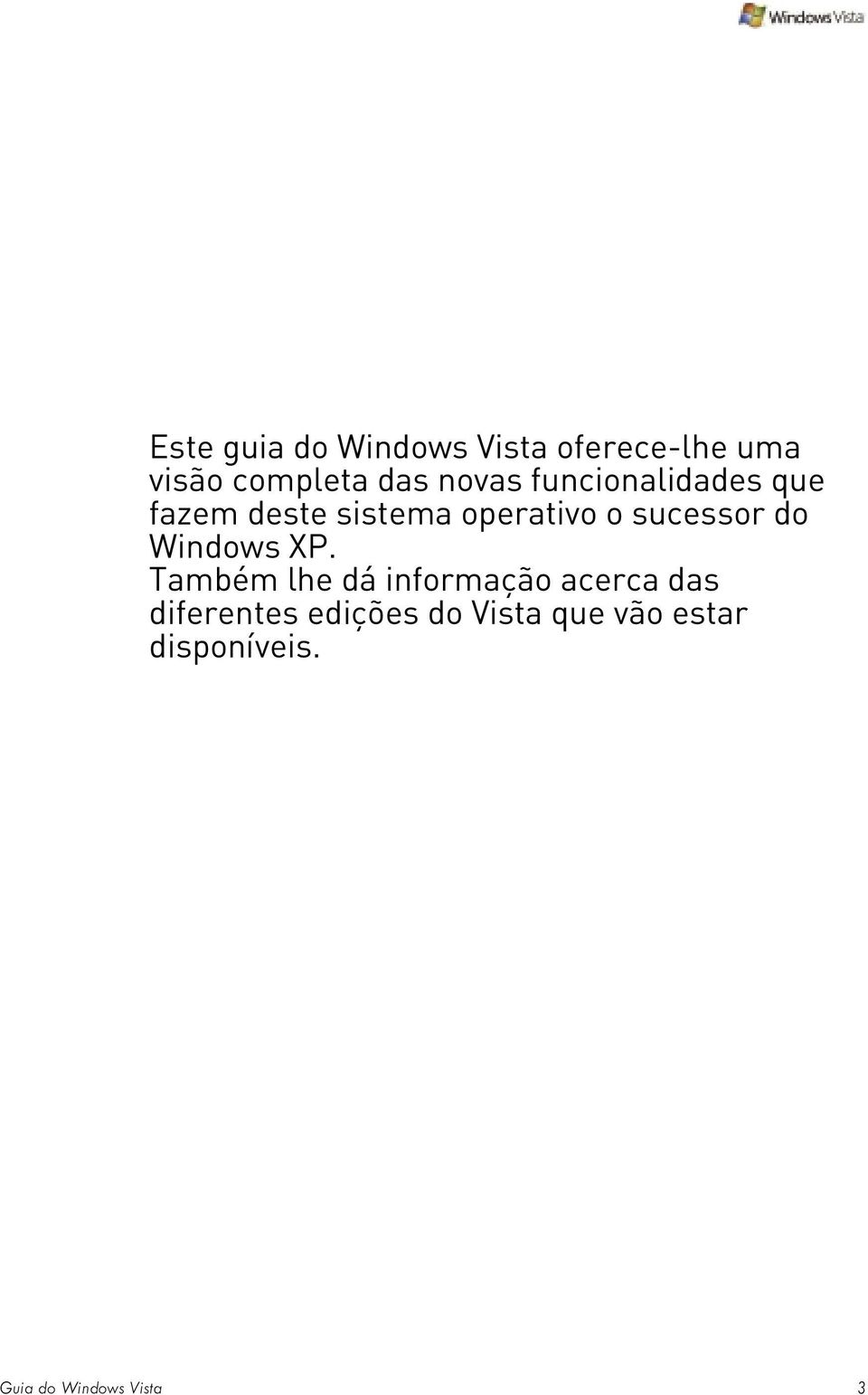 sucessor do Windows XP.