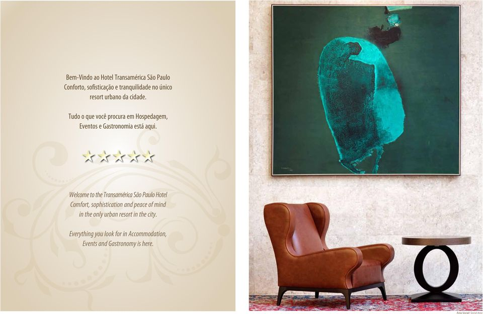 Welcome to the Transamérica São Paulo Hotel Comfort, sophistication and peace of mind in the only