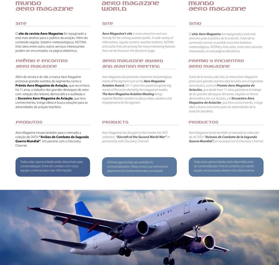 Aero Magazine s site is more attractive and user friendly for the visiting aviation public.