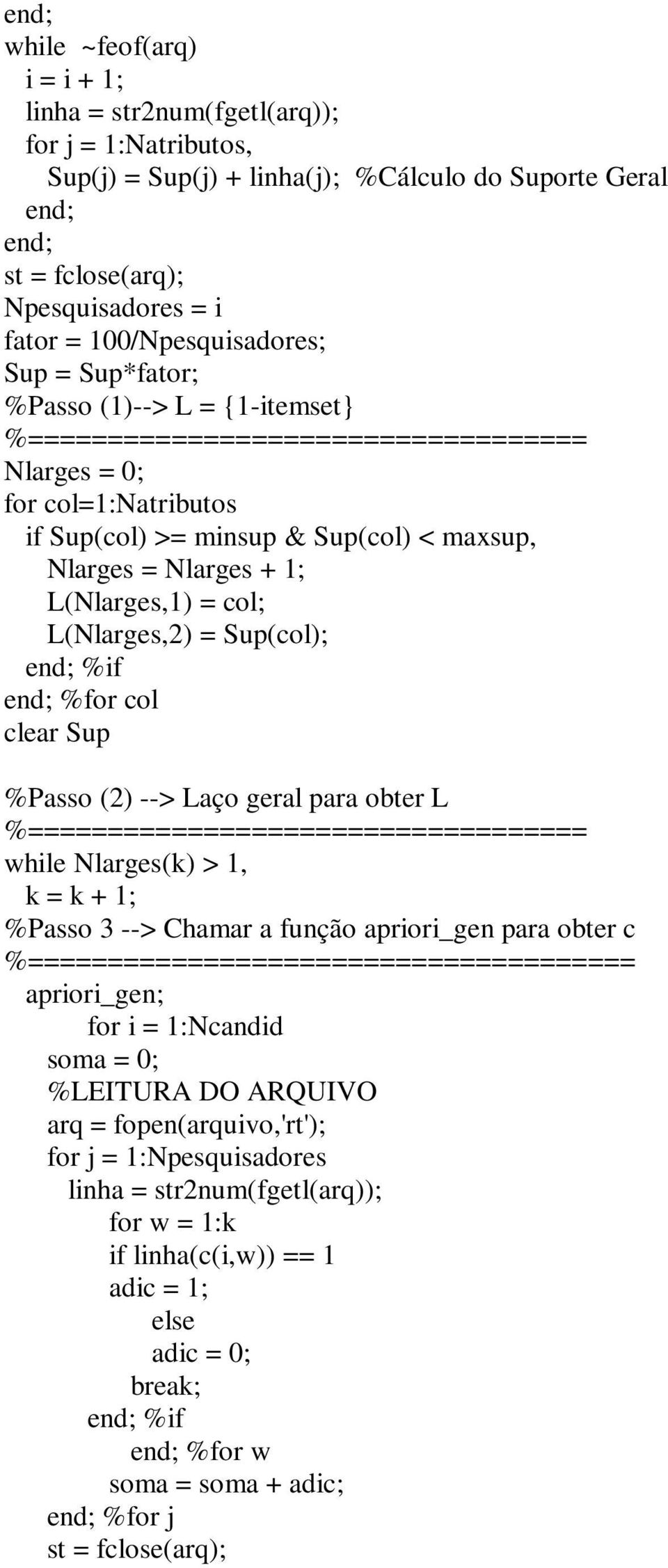 + 1; L(Nlarges,1) = col; L(Nlarges,2) = Sup(col); end; %if end; %for col clear Sup %Passo (2) --> Laço geral para obter L %=================================== while Nlarges(k) > 1, k = k + 1; %Passo