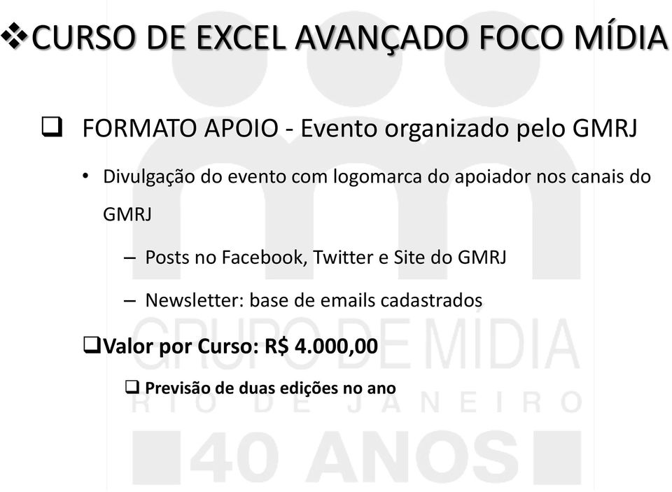GMRJ Posts no Facebook, Twitter e Site do GMRJ Newsletter: base de
