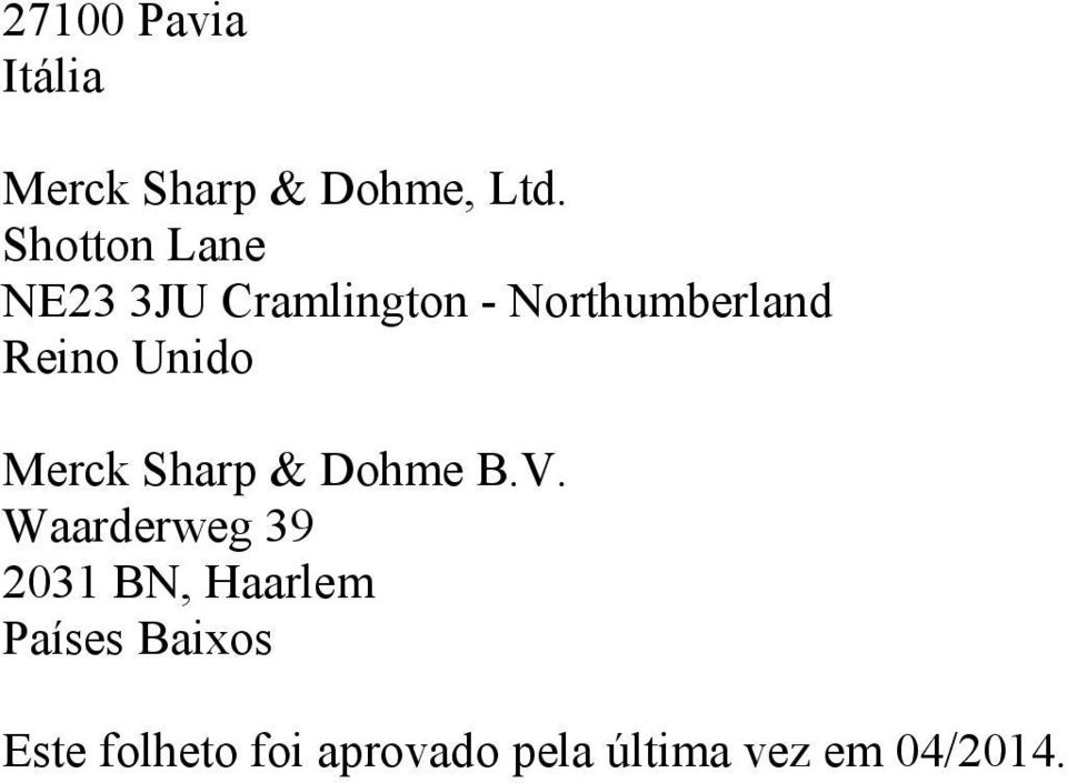 Unido Merck Sharp & Dohme B.V.