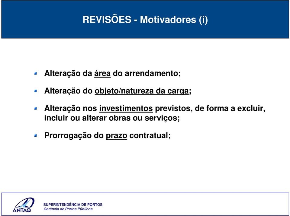 investimentos previstos, de forma a excluir, incluir ou alterar