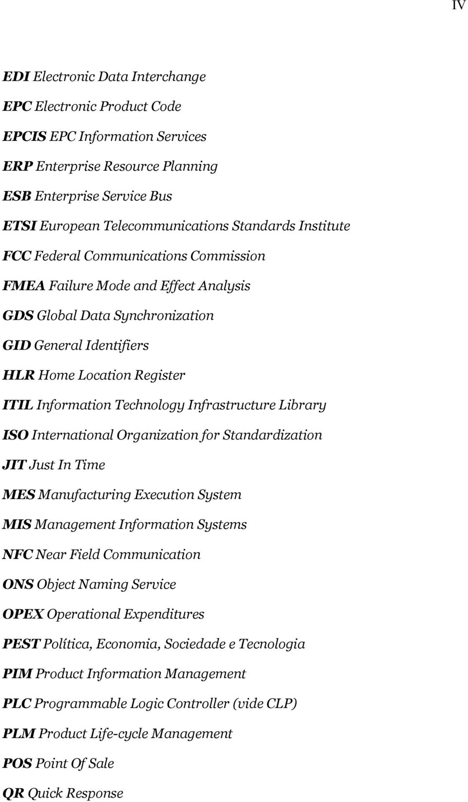 Infrastructure Library ISO International Organization for Standardization JIT Just In Time MES Manufacturing Execution System MIS Management Information Systems NFC Near Field Communication ONS