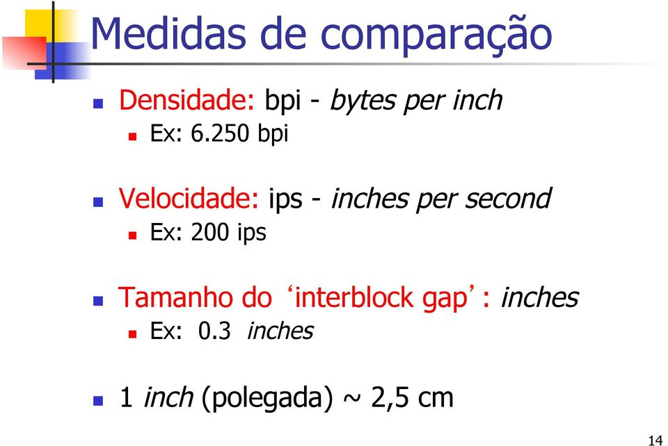 250 bpi Velocidade: ips - inches per second Ex: