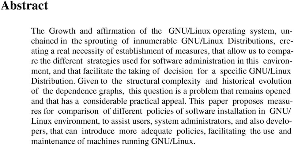 Given to the structural complexity and historical evolution of the dependence graphs, this question is a problem that remains opened and that has a considerable practical appeal.