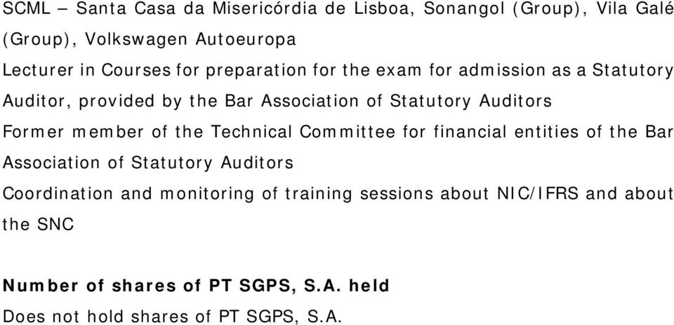 member of the Technical Committee for financial entities of the Bar Association of Statutory Auditors Coordination and
