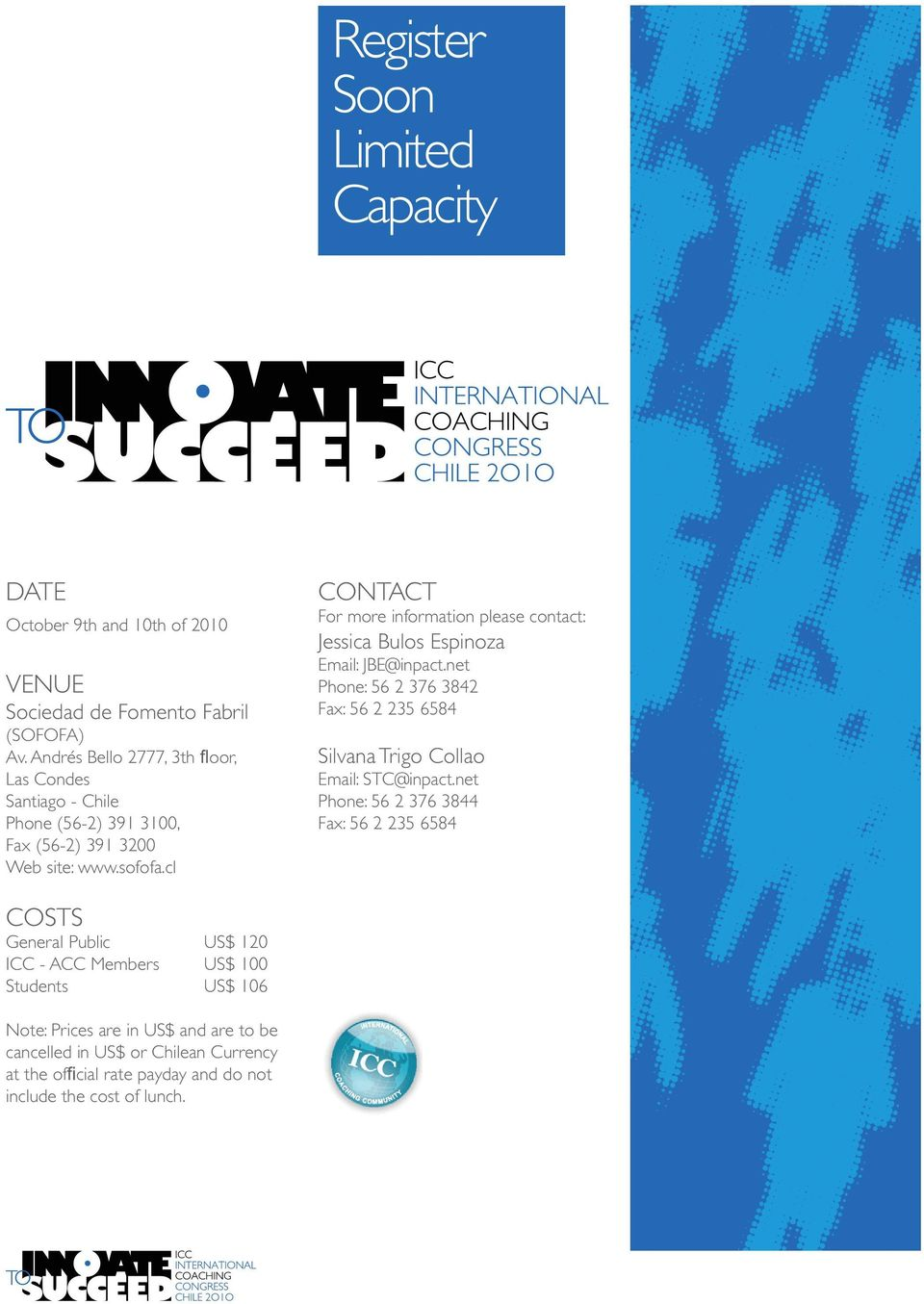 cl CONTACT For more information please contact: Jessica Bulos Espinoza Email: JBE@inpact.