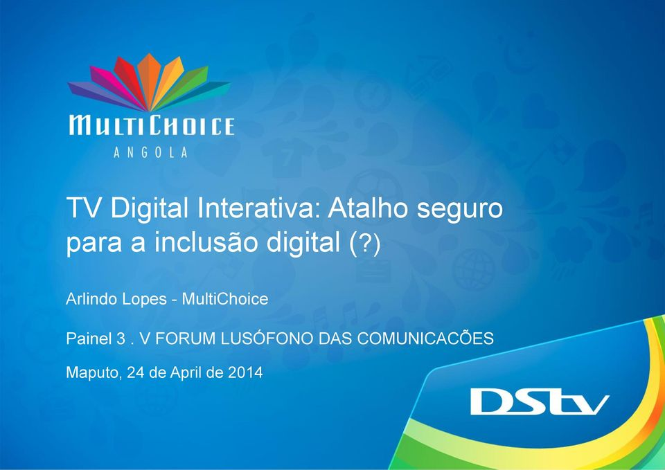 ) Arlindo Lopes - MultiChoice Painel 3.