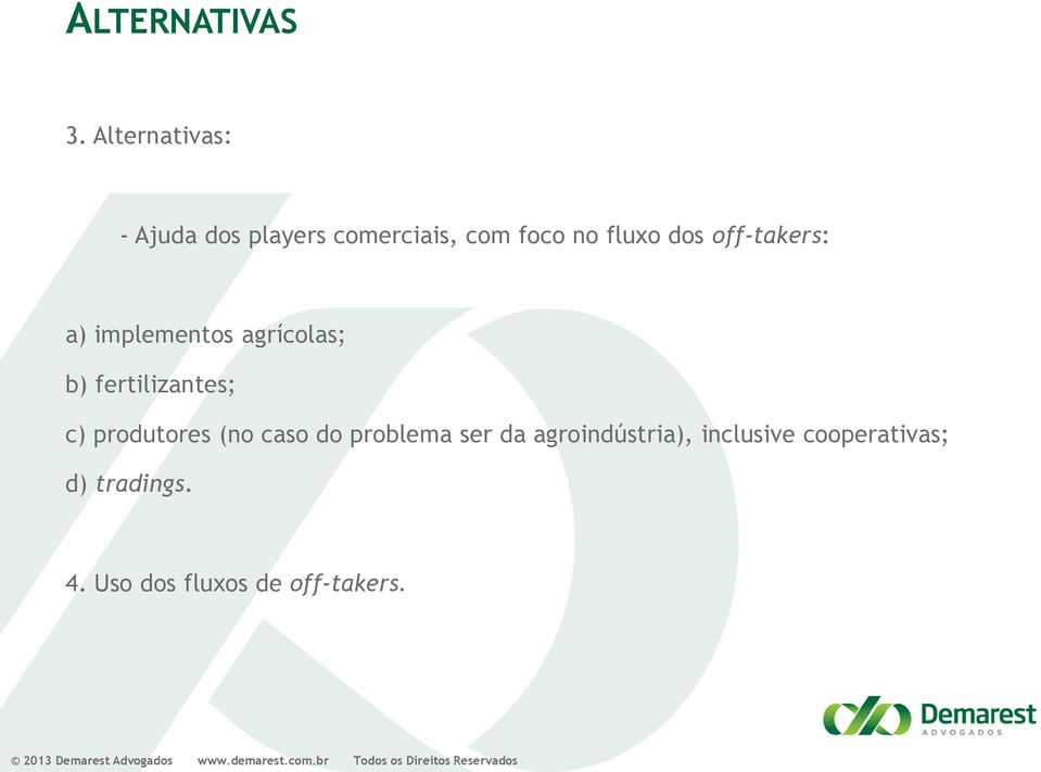 dos off-takers: a) implementos agrícolas; b) fertilizantes; c)