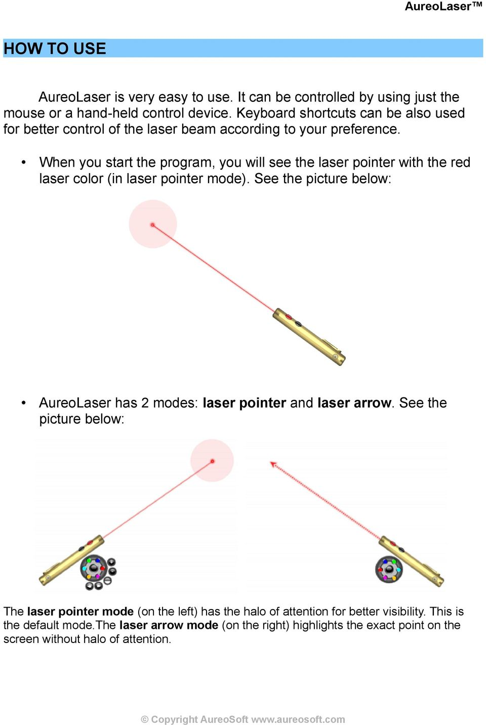When you start the program, you will see the laser pointer with the red laser color (in laser pointer mode).