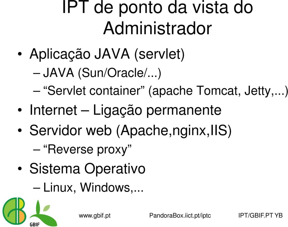 ..) Servlet container (apache Tomcat, Jetty,.