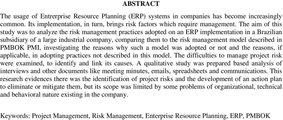 model described in PMBOK PMI, investigating the reasons why such a model was adopted or not and the reasons, if applicable, in adopting practices not described in this model.