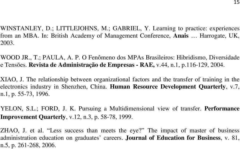 The relationship between organizational factors and the transfer of training in the electronics industry in Shenzhen, China. Human Resource Development Quarterly, v.7, n.1, p. 55-73, 1996. YELO