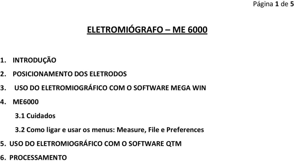 USO DO ELETROMIOGRÁFICO COM O SOFTWARE MEGA WIN 4. ME6000 3.