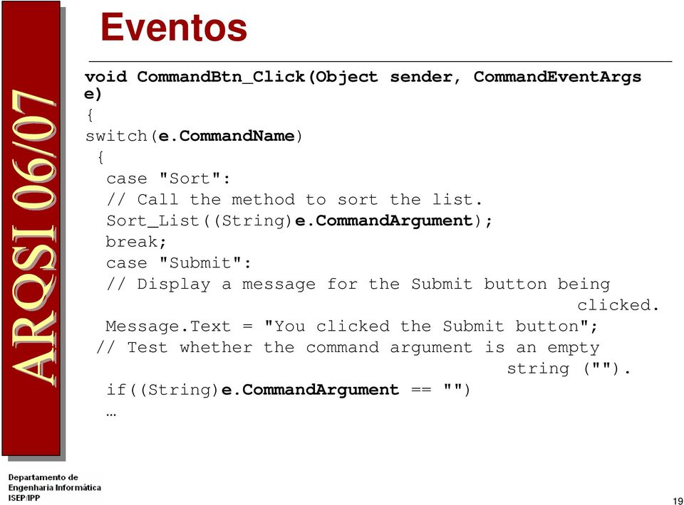 "CommandArgument); break; case ""Submit"": // Display a message for the Submit button being clicked."