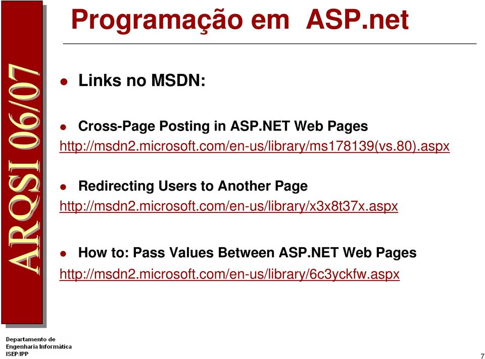 aspx Redirecting Users to Another Page http://msdn2.microsoft.