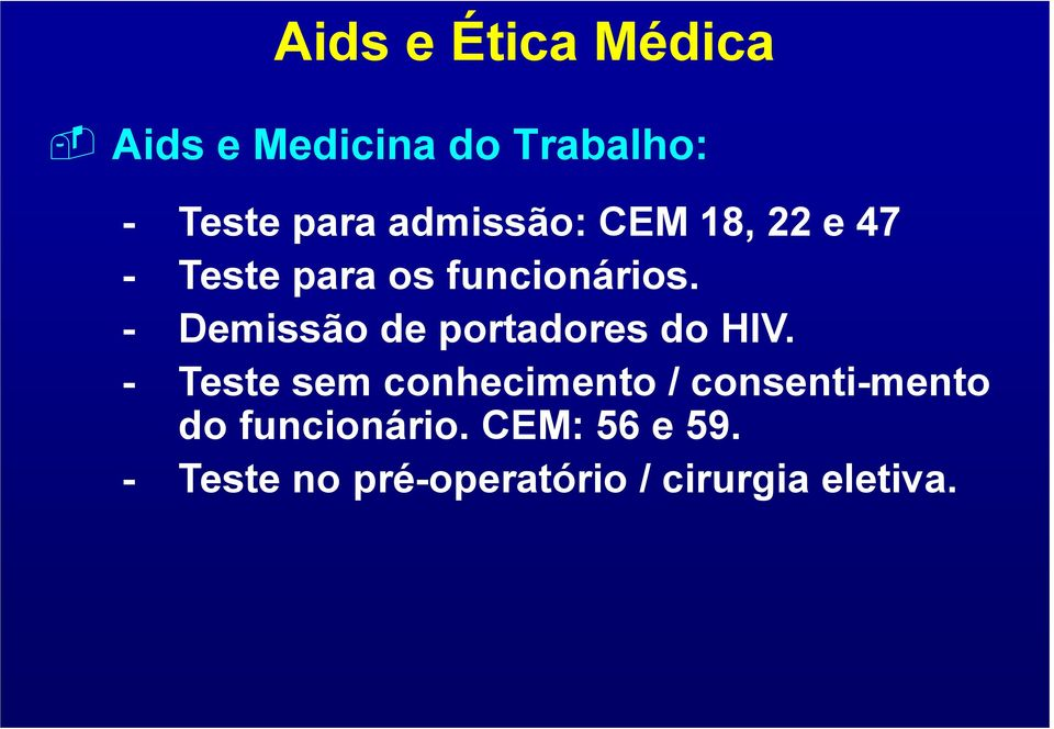 - Demissão de portadores do HIV.