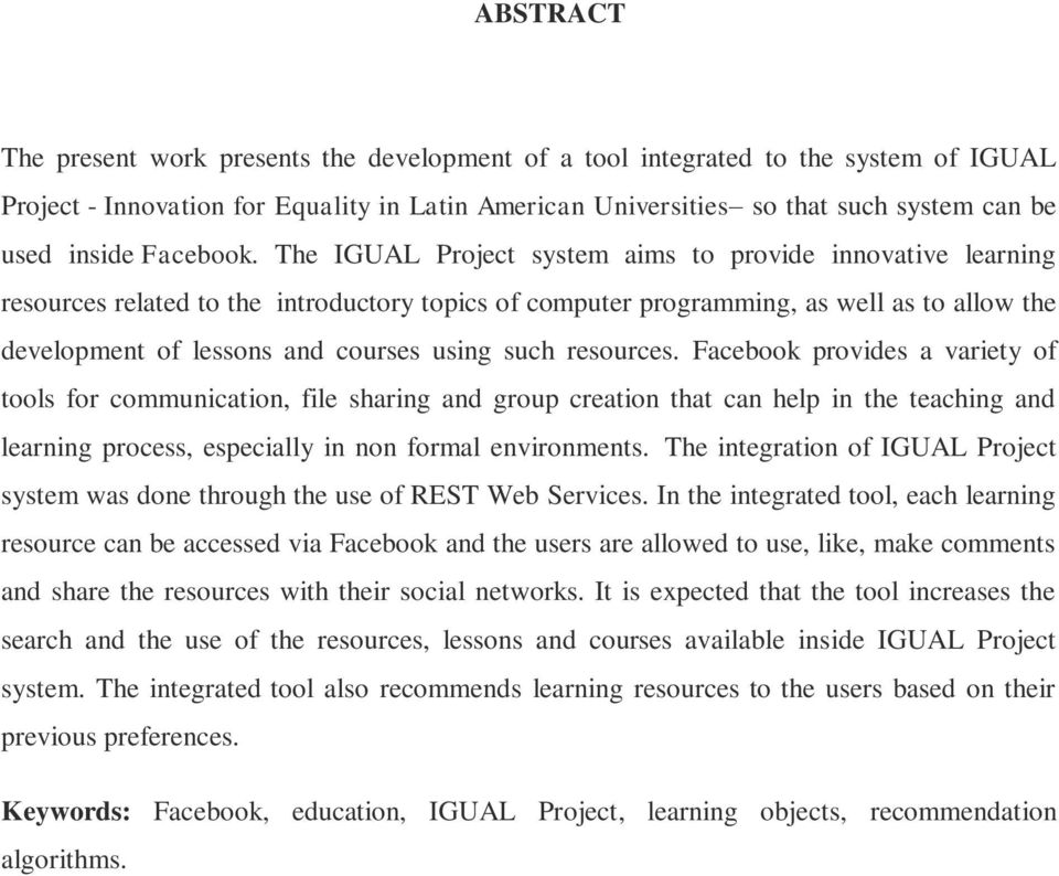 The IGUAL Project system aims to provide innovative learning resources related to the introductory topics of computer programming, as well as to allow the development of lessons and courses using