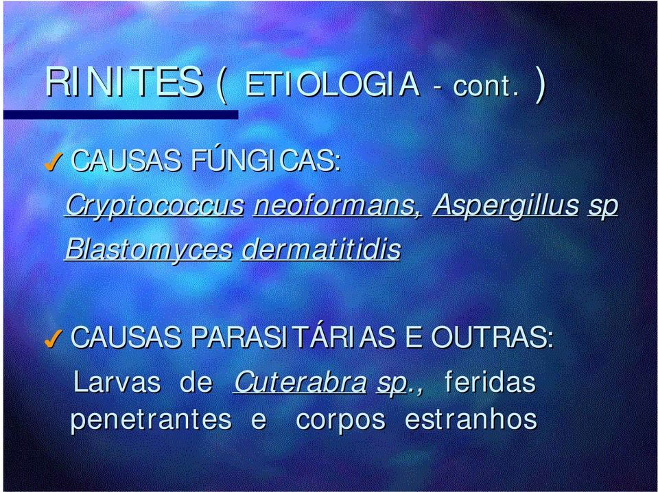 Aspergillus sp Blastomyces dermatitidis CAUSAS