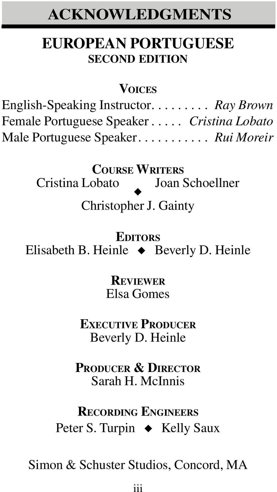 Gainty Editors Elisabeth B. Heinle Beverly D. Heinle Reviewer Elsa Gomes Executive Producer Beverly D.