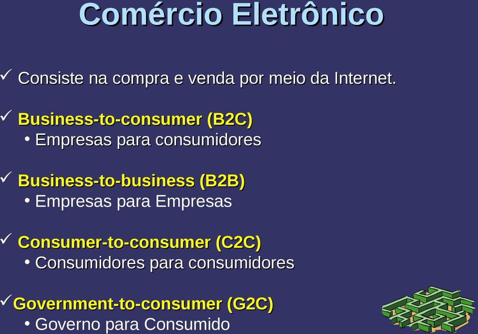 Business-to-business (B2B) Empresas para Empresas Consumer-to-consumer