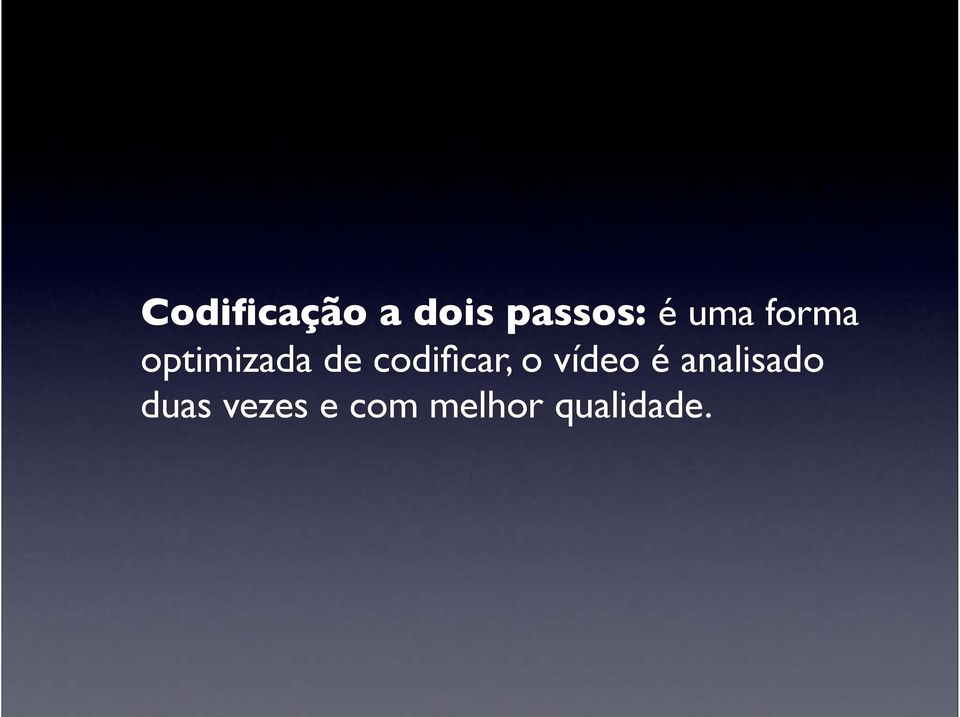 codificar, o vídeo é