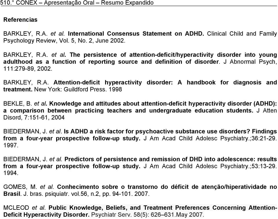 Knowledge and attitudes about attention-deficit hyperactivity disorder (ADHD): a comparison between practicing teachers and undergraduate education students.