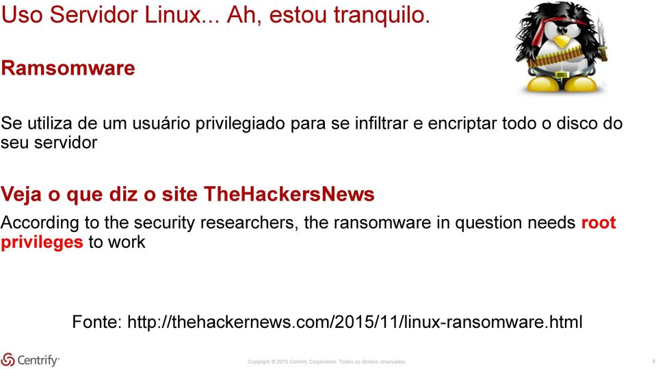 servidor Veja o que diz o site TheHackersNews According to the security researchers, the ransomware in