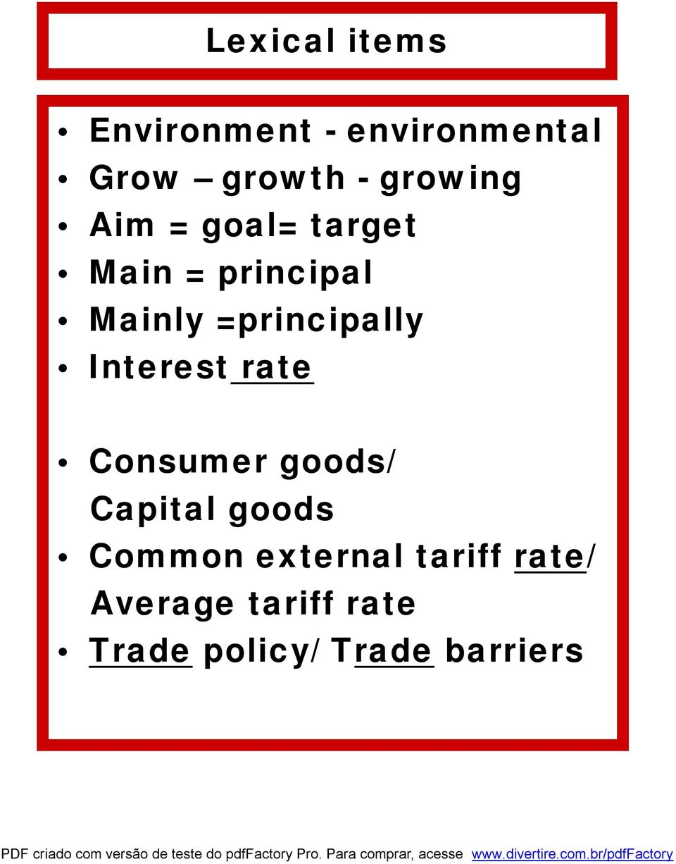=principally Interest rate Consumer goods/ Capital goods