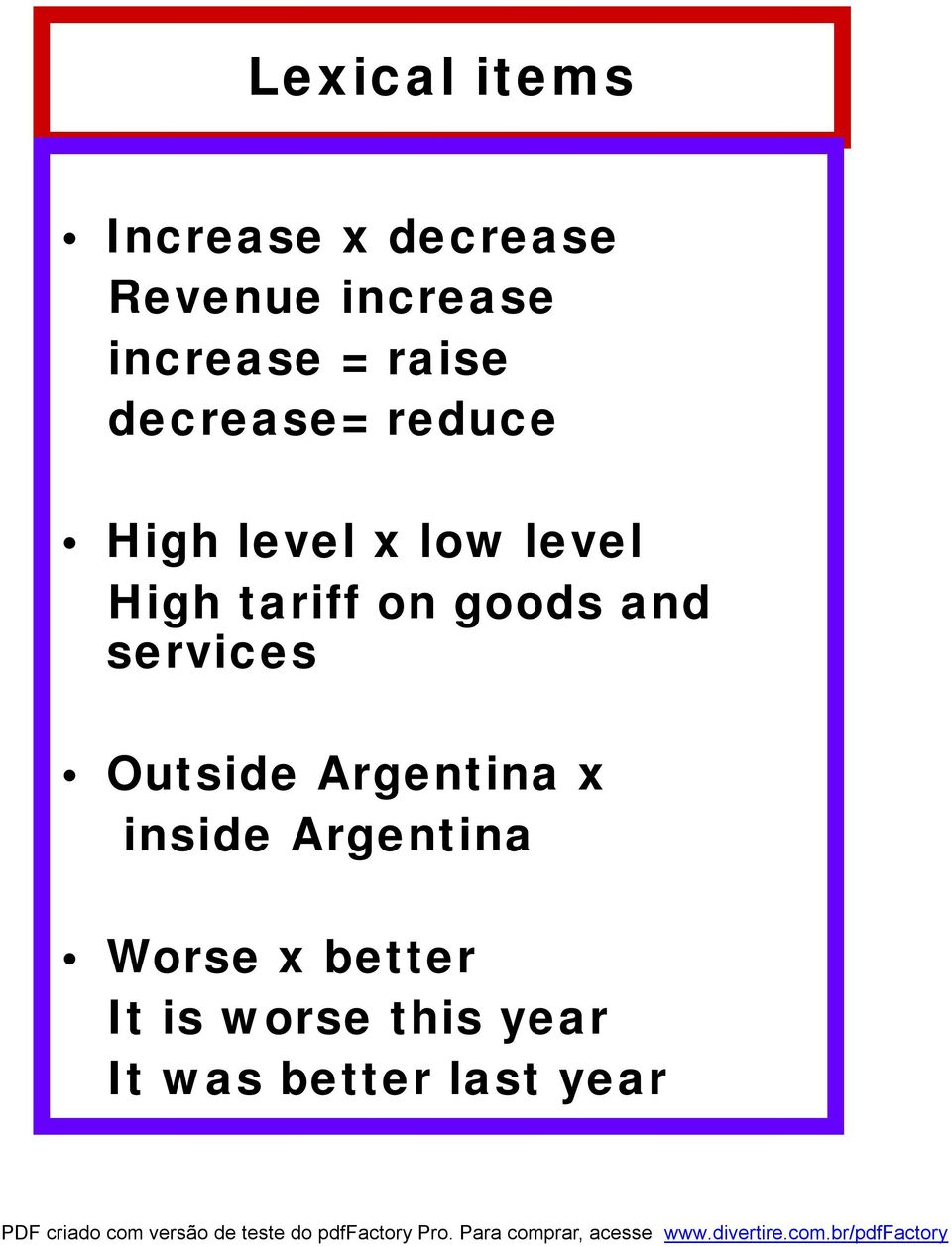 on goods and services Outside Argentina x inside Argentina