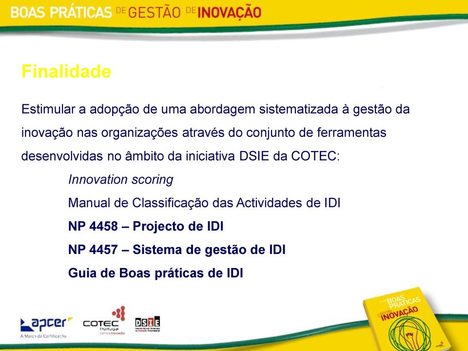 iniciativa DSIE da COTEC: Innovation scoring Manual de Classificação das Actividades